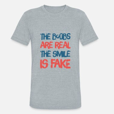 Boobs Fake Fun Shirt - The boobs are real, the smilie is fake - Unisex Tri-Blend T-Shirt