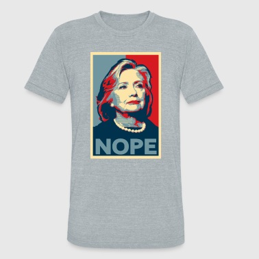Hillary Clinton For President Hillary Clinton NOPE Election Shirt - Unisex Tri-Blend T-Shirt