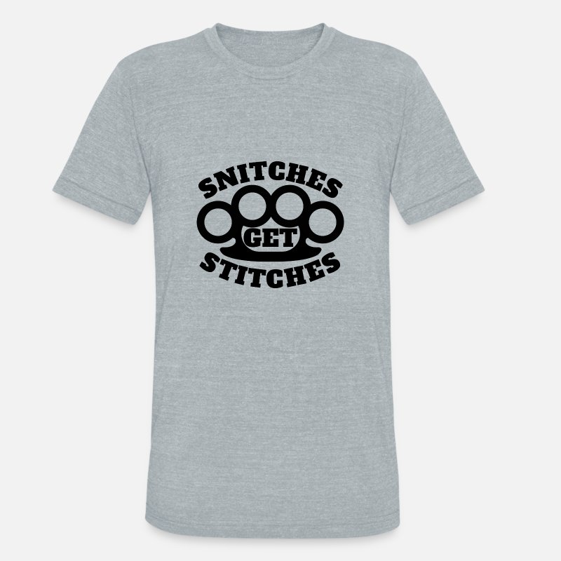 Stitch T-Shirts - Snitches Get Stitches Metal Knuckles Famous Saying - Unisex Tri-Blend T-Shirt heather gray