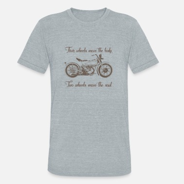 Move Two Wheel Move The Soul - Unisex Tri-Blend T-Shirt
