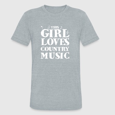 THIS GIRL LOVES COUNTRY MUSIC - Unisex Tri-Blend T-Shirt