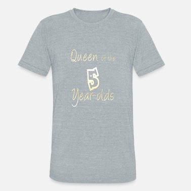 5 Years Old Funny queen of the 5 year olds funny design - Unisex Tri-Blend T-Shirt