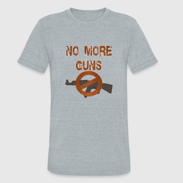 Guns Design no more guns design - Unisex Tri-Blend T-Shirt