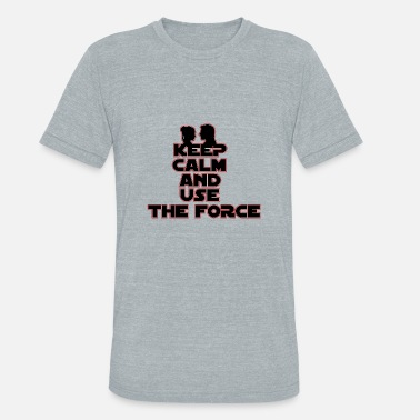Princess Leia Keep calm and use the force - Unisex Tri-Blend T-Shirt