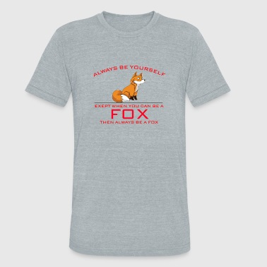 Red-fox Always Be Yourself Fox Red - Unisex Tri-Blend T-Shirt