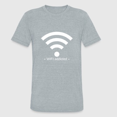WIFI addicted tee, internet, computer, nerds - Unisex Tri-Blend T-Shirt
