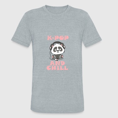 Korean Pop Korean Pop K Pop and Chill - Unisex Tri-Blend T-Shirt