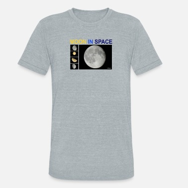 Phenomenon The moon in space - always a phenomenon - Unisex Tri-Blend T-Shirt