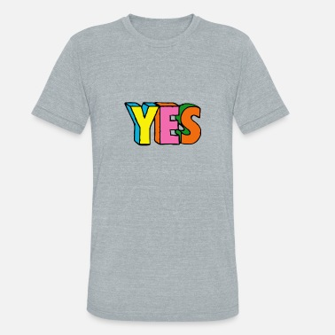 Yes YES - Unisex Tri-Blend T-Shirt