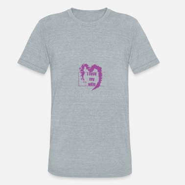 i love my wife - Unisex Tri-Blend T-Shirt