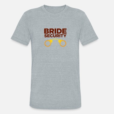 Secure Team Security Team Of The Bride - Unisex Tri-Blend T-Shirt
