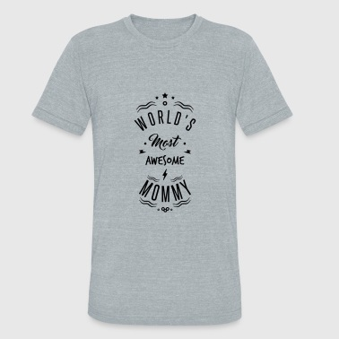 Awesome Mommy awesome mommy - Unisex Tri-Blend T-Shirt