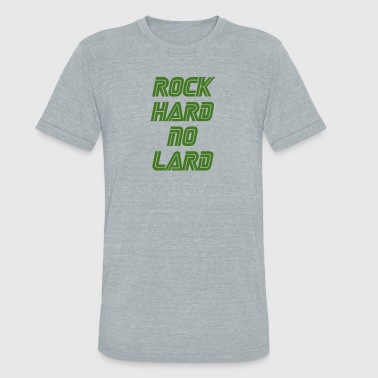 rock hard - Unisex Tri-Blend T-Shirt