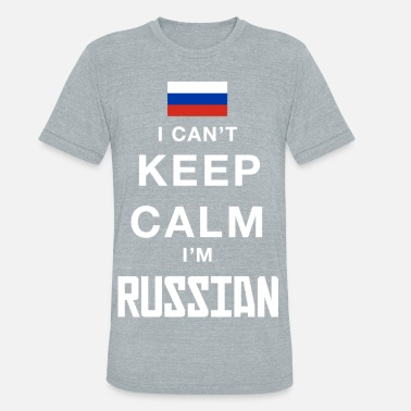 Russian Keep Calm Keep calm I´m Russian - Unisex Tri-Blend T-Shirt