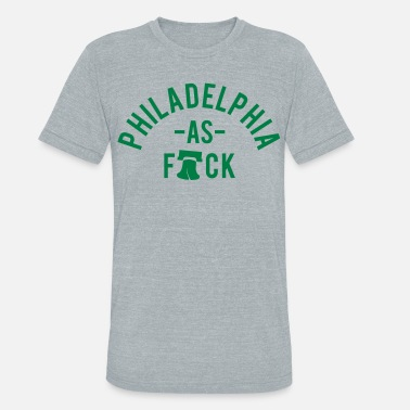 Philly Philly AF - Unisex Tri-Blend T-Shirt