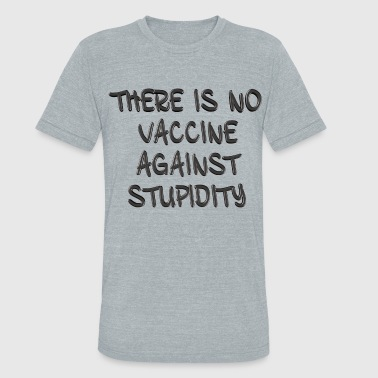 Vaccinated No Vaccine - Unisex Tri-Blend T-Shirt