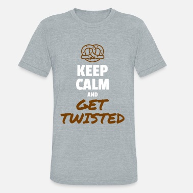 Pretzel Keep Calm and Get Twisted Pretzel - Unisex Tri-Blend T-Shirt