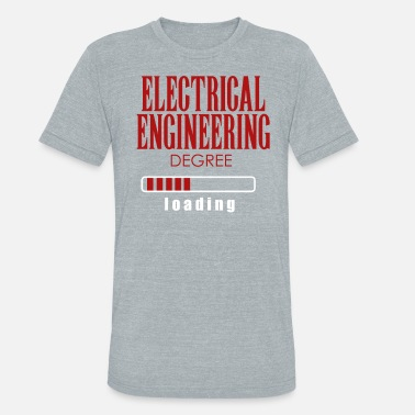 Electrical Engineering Cool Quote Electrical Engineering Degree Loading Graduation - Unisex Tri-Blend T-Shirt