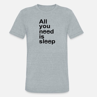 Sleep In sleep - Unisex Tri-Blend T-Shirt