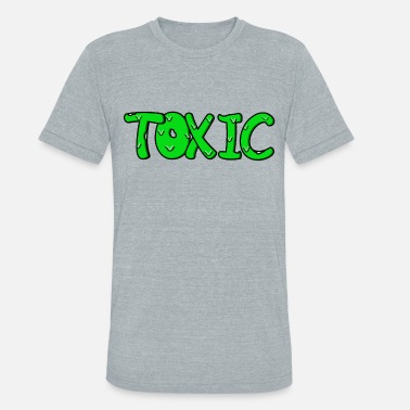 Hassel Free Toxic design - Unisex Tri-Blend T-Shirt
