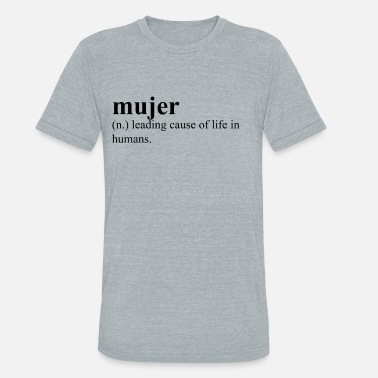 Mujeres Mujer - Unisex Tri-Blend T-Shirt
