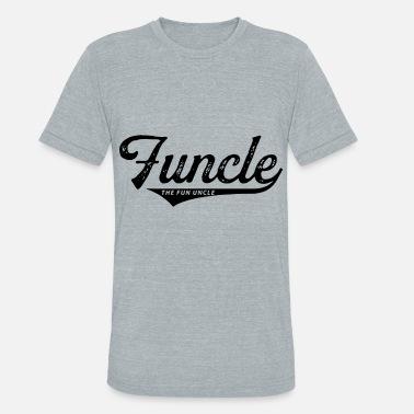 89b271517 funcle the fun uncle t shirts - Unisex Tri-Blend T-Shirt