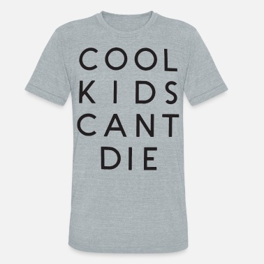 Crop Kids Cool Kids Cant Die Crop Top Tank Tumblr Cropped Ca - Unisex Tri-Blend T-Shirt