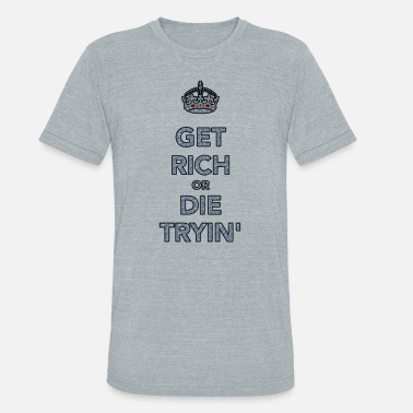 50 Cent Funny Be the king, or die trying - Unisex Tri-Blend T-Shirt