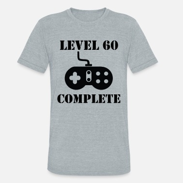 60th Completed Level 60 Complete 60th Birthday - Unisex Tri-Blend T-Shirt