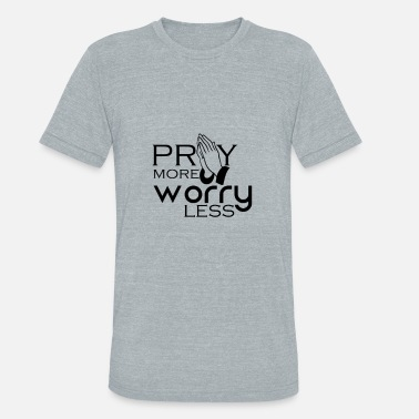 Faith No More Christian, Faith Tee, Religious Shirt, Pray more - Unisex Tri-Blend T-Shirt