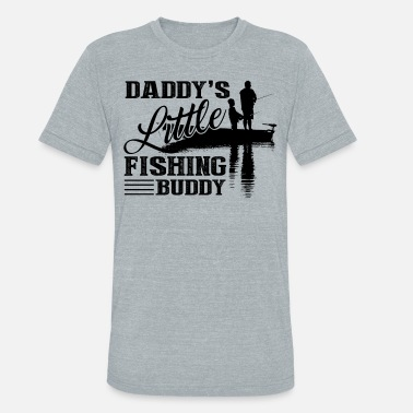 Daddy Little Fishing Buddy Daddy's Little Fishing Buddy Shirt - Unisex Tri-Blend T-Shirt