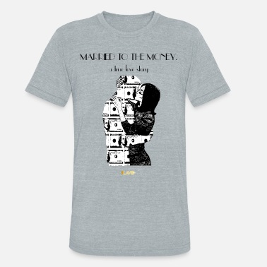 Married To The Money Married to the Money - Unisex Tri-Blend T-Shirt
