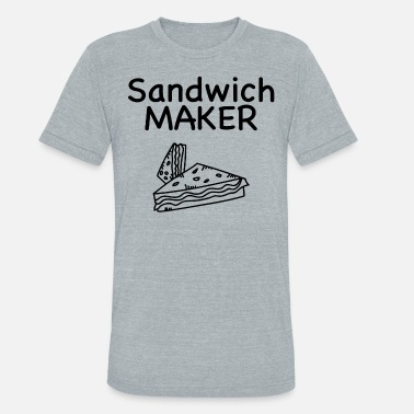 Bread Maker Sandwich Maker, Love Sandwiches - Unisex Tri-Blend T-Shirt