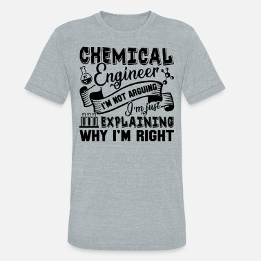 Chemical Funny Chemical Engineer - Unisex Tri-Blend T-Shirt