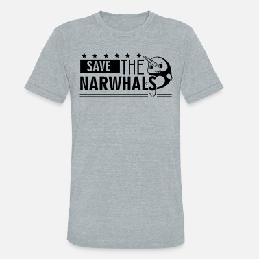 Narwhal Save The Narwhals Shirt - Unisex Tri-Blend T-Shirt