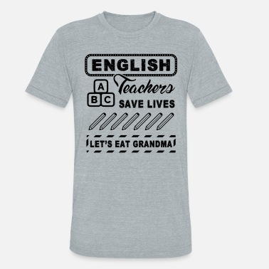 English Teacher Shirt - Unisex Tri-Blend T-Shirt
