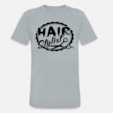 Hair Stylist Hair Stylist Shirt - Hair Stylist T Shirt - Unisex Tri-Blend T-Shirt