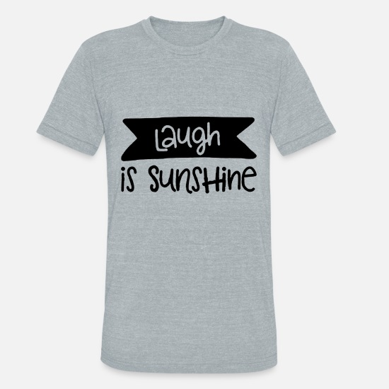 Birthday T-Shirts - Laugh is sunshine - Unisex Tri-Blend T-Shirt heather gray