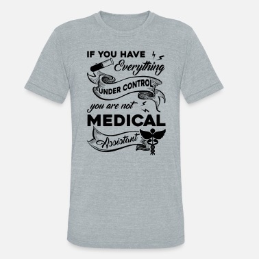 Medical Assistant Shirt - Unisex Tri-Blend T-Shirt