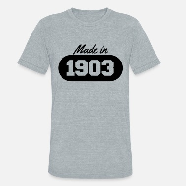 1903 Made in 1903 - Unisex Tri-Blend T-Shirt