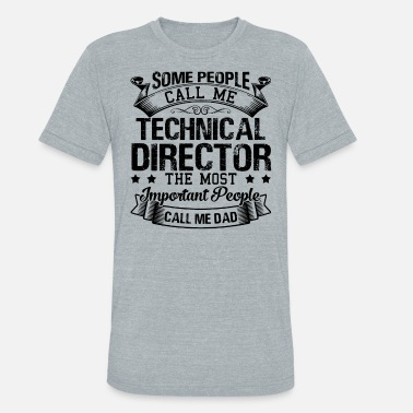 Technical Director Gift Technical Director - Unisex Tri-Blend T-Shirt