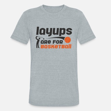 Funny Golf Layups are for basketball Funny Golf Tee Shirt - Unisex Tri-Blend T-Shirt