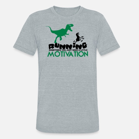 Running T-Shirts - Running Sometimes You Just Need A little Motivatio - Unisex Tri-Blend T-Shirt heather gray