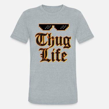 ec3bd9d1272a Thug life t-shirt - Unisex Tri-Blend T-Shirt