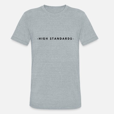 High Standards High Standards - Unisex Tri-Blend T-Shirt