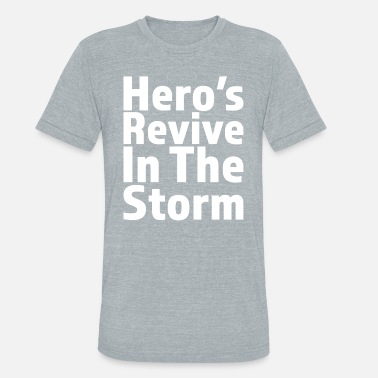 Heroes Of The Storm Hero's Revive In The Storm Battle Royale Gaming Birthday Gamer Gift T Shirt - Unisex Tri-Blend T-Shirt