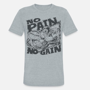 Pain no pain no gain - Unisex Tri-Blend T-Shirt