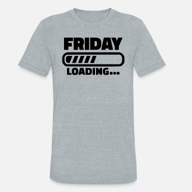 Friday Loading friday loading - Unisex Tri-Blend T-Shirt