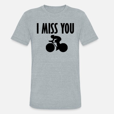 Missmapel i miss you bike - Unisex Tri-Blend T-Shirt