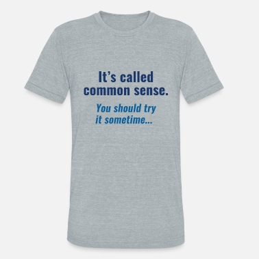Common Common Sense - Unisex Tri-Blend T-Shirt